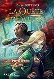 Telecharger Livres La Quete d Ewilan Les frontieres de glace nouvelle edition (PDF,EPUB,MOBI) gratuits en Francaise