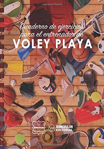 Cuaderno de Ejercicios para el Entrenador de Voley Playa por Wanceulen Notebook