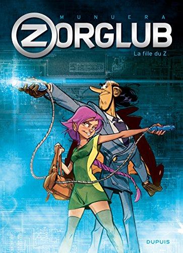 Descargar Libro Zorglub - tome 1 - La fille du Z de José Luis Munuera