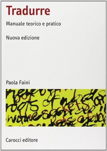 Tradurre. Manuale teorico e pratico