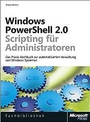 Windows PowerShell 2.0-Scripting für Administratoren: DasPraxis-KochbuchzurautomatisiertenVerwaltungvonWindows-Systemen by Tobias Weltner (2011-03-01)