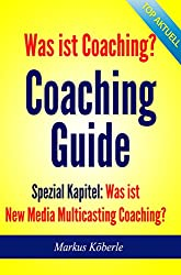 Coaching Guide - Was ist Coaching?: Was ist New (Social) Media-Coaching?
