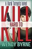1: Hard To Kill: A Hard Targets Novel: Volume 1