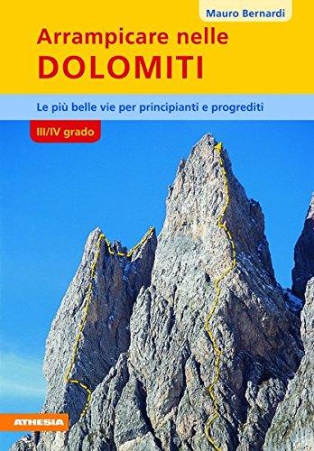 Arrampicare nelle Dolomiti. III/IV grado por Mauro Bernardi