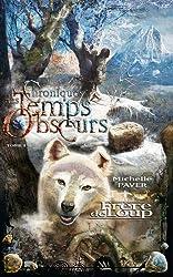 Chroniques des Temps obscurs 1 - Frère de Loup (French Edition)