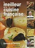 Le meilleur de la cuisine française saveurs et terroirs