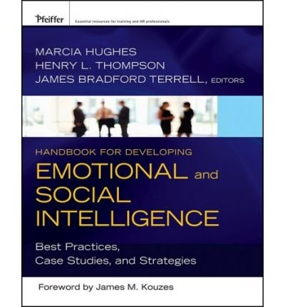[Handbook for Developing Emotional and Social Intelligence: Best Practices, Case Studies, and Strategies] [by: Marcia M. Hughes]