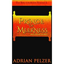 Prince of Meekness (The Bible for Aliens Book 3) (English Edition)