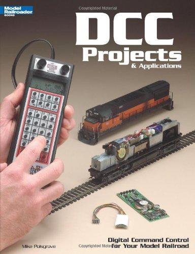 DCC Projects & Applications: Digital Command Control for Your Model Railroad (Model Railroader) por Mike Polsgrove