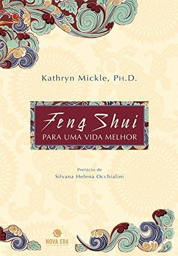 Feng Shui Para Uma Vida Melhor (Em Portuguese do Brasil) par Kathryn Mickle