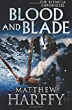 BLOOD AND BLADE: Volume 3 (The Bernicia Chronicles)