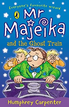 Mr Majeika and the Ghost Train by [Carpenter, Humphrey]