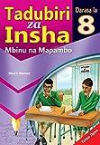 Tadubiri za Insha: Mbinu na Mapambo: Darasa la 8 (Swahili) (English Edition)