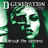 Songtexte von D Generation - Through the Darkness