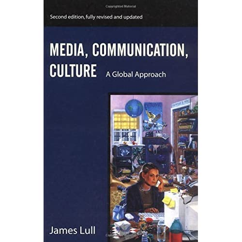 Media, Communication, Culture by James Lull (2000-05-15)