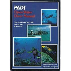 PADI Open Water Diver Manuel, Metrische Version, Deutsche Ausgabe