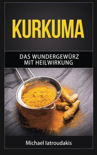 Preisvergleich Produktbild Kurkuma: Das Wundergewürz mit Heilwirkung (Superfood, Entgiftung, Gewürz / WISSEN KOMPAKT)