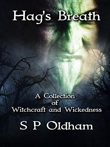Hag's Breath: A Collection of Witchcraft and Wickedness (English - Hag P