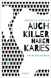 Auch Killer haben Karies von Isabella Archan