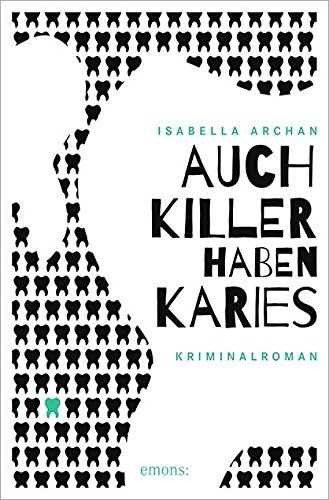 Buchseite und Rezensionen zu 'Auch Killer haben Karies' von Isabella Archan