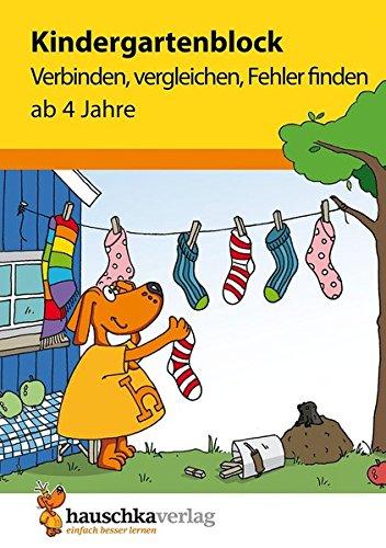 Kindergartenblock - Verbinden, vergleichen, Fehler finden ab 4 Jahre (Übungsmaterial für Kindergarten und Vorschule, Band 622) (Buchstaben Vorschule)