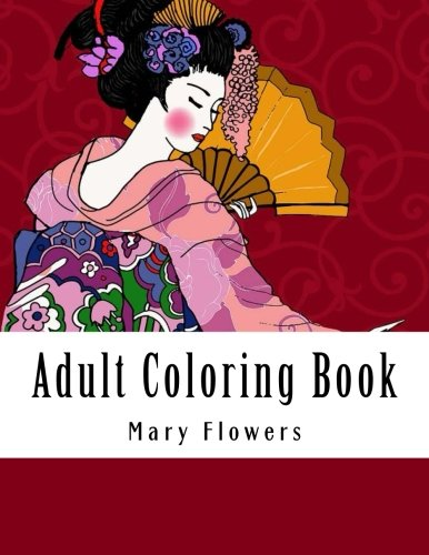 Adult Coloring Book: Mega Jumbo Coloring Book Over 112+ Pages of Landscapes, Gardens, Oriental Scenes, Birds, Aniamls, Buildings and More For Stress Relief (Adult Coloring Books) por Mary Flowers