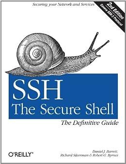 SSH, The Secure Shell: The Definitive Guide: The Definitive Guide von [Barrett, Daniel J., Silverman, Richard E., Byrnes, Robert G.]