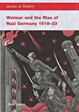 Weimar and the Rise Of Nazi Germany, 1918 - 33: Weimar and the Rise of Nazi Germany 1918-1933 (Access to History)