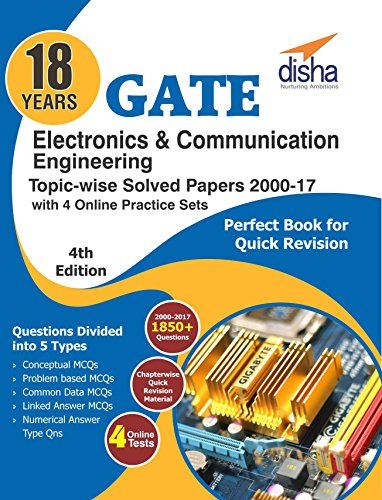 18 years GATE Electronics Engineering Topic-wise Solved Papers (2000-2017) with 4 Online Practice Sets