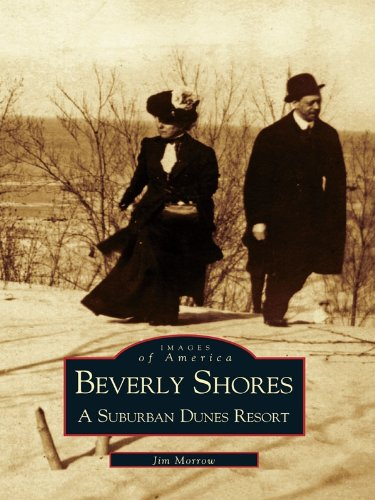 Beverly Shores: A Suburban Dunes Resort (Images of America) (English Edition)