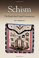Schism: The Battle that Forged Freemasonry