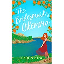 The Bridesmaid's Dilemma: A sparkly romantic read from sunny Majorca
