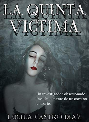 La Quinta Victima: Una Novela de Misterio, crimen y suspenso