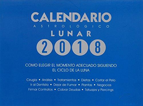 Cómo elegir el momento adecuado siguiendo el ciclo de la luna. Calendario astrológico lunar 2018