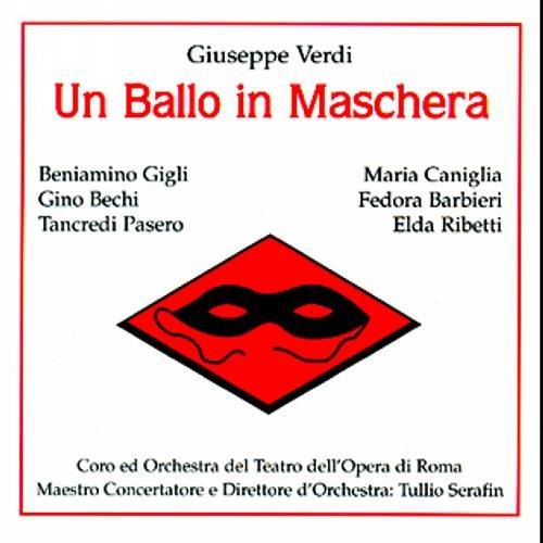 Verdi : Ballo in Maschera 1943. Serafin, Gigli, Caniglia, Bechi, Barbieri.
