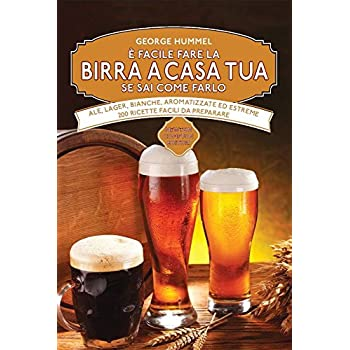 È Facile Fare La Birra A Casa Tua Se Sai Come Farlo
