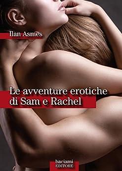 Le avventure erotiche di Sam e Rachel di [Asmes, Ilan]