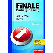 Finale - Prüfungstraining Abitur Bayern - Abiturhilfe Biologie 2016