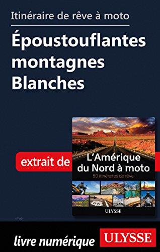 Descargar Libro Itinéraire de rêve à moto - Epoustouflantes montagnes Blanches de Collectif