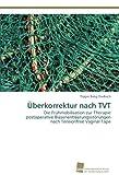 Überkorrektur nach TVT: Die Frühmobilisation zur Therapie postoperative Blasenentleerungsstörungen nach Tensionfree V