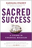 Sacred Success: A Course in Financial Miracles