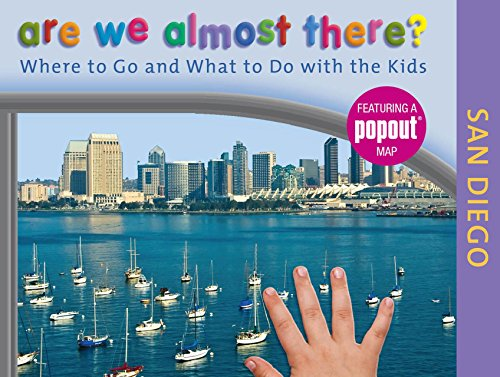 Are We Almost There? San Diego: Where to Go and What to Do with the Kids (Go Go-weste Diego)