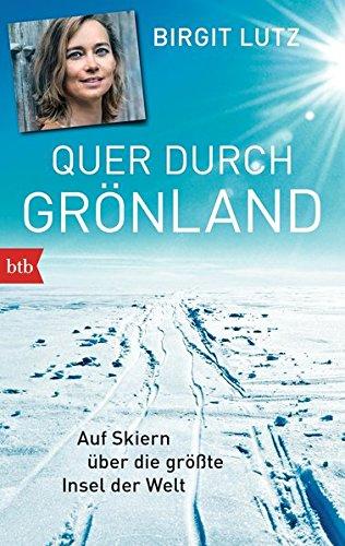 Quer durch Grönland: Auf Skiern über die größte Insel der Welt -