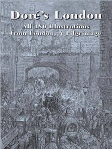 Dore's London: All 180 Illustrations from London, a Pilgrimage (Dover Fine Art, History of Art) by Gustave Dore (2004-04-30)