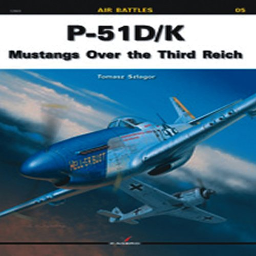 P-51 D/K: Mustangs Over the Third Reich (Air Battles) por Tomasz Szlagor
