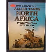 Allied Tanks, North Africa, World War II (Tanks Illustrated)