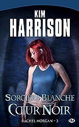 Sorcière blanche, coeur noir: Rachel Morgan, T3