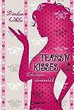 Lebe lieber übersinnlich - Tears 'n' Kisses: Band 3