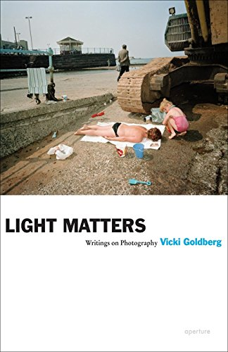 Light Matters: Writings on Photography (Aperture Ideas)