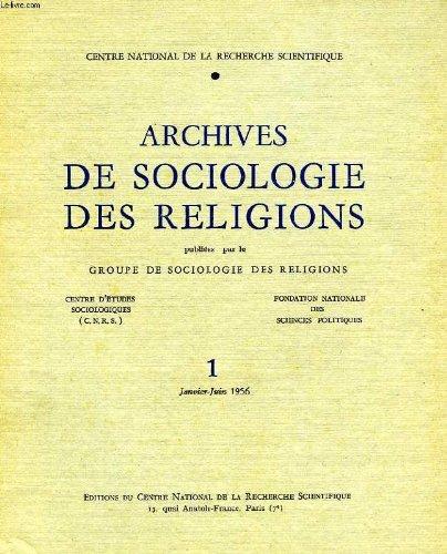ARCHIVES DE SOCIOLOGIE DES RELIGIONS, N° 1, JAN.-JUIN 1956 par COLLECTIF